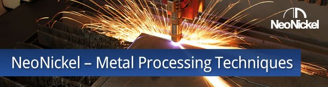 NeoNickel - Metal Processing Techniques